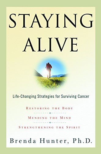 9781578561322: Staying Alive: Life-Changing Strategies for Surviving Cancer