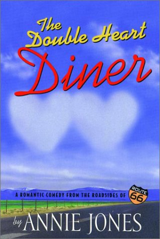 The Double Heart Diner (Route 66 Series, Book 1): Jones, Annie