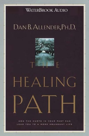 9781578561551: The Healing Path: How the Hurts in Your Past Can Lead You to a More Abundant Life