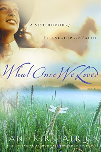 9781578562343: What Once We Loved (Kinship and Courage Series #3)