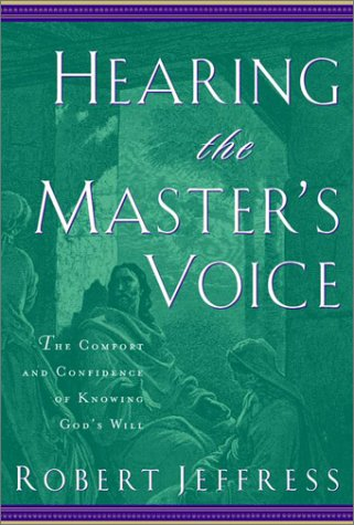 9781578562480: Hearing the Master's Voice: The Comfort and Confidence of Knowing God's Will