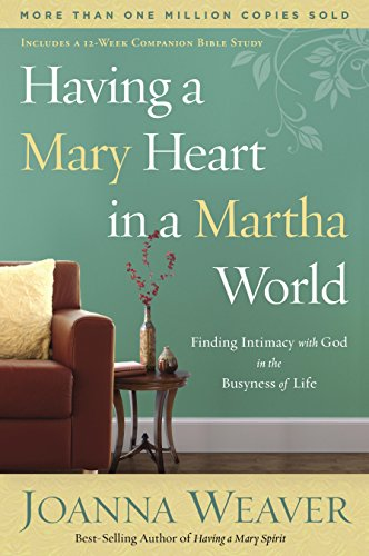 9781578562589: Having a Mary Heart in a Martha World: Finding Intimacy With God in the Busyness of Life