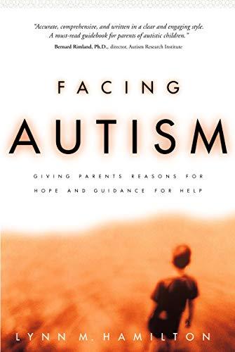 Facing Autism: Giving Parents Reasons for Hope: Lynn M. Hamilton