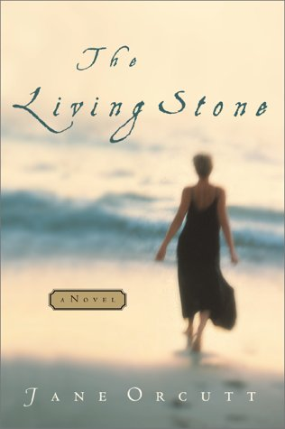 The Living Stone: Orcutt, Jane