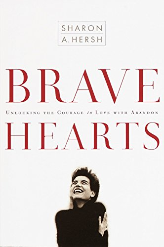9781578562961: Bravehearts: Unlocking the Courage to Love with Abandon