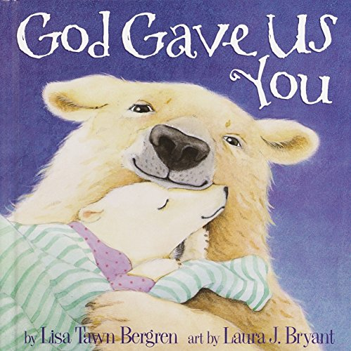 God Gave Us You: Lisa Tawn Bergren,