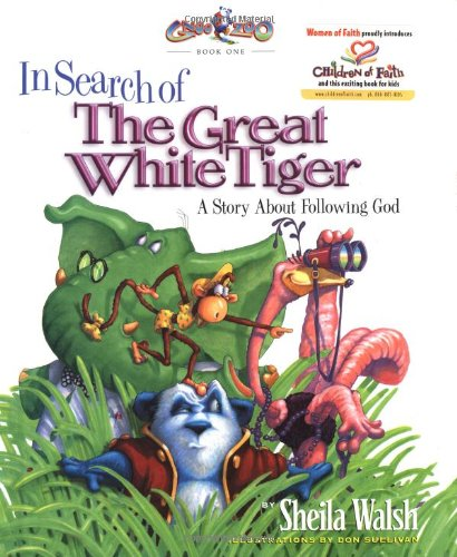 9781578563333: In Search of the Great White Tiger: A Story About Following God (Gnoo Zoo)