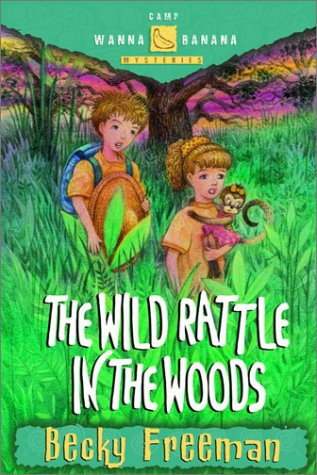 The Wild Rattle in Woods (Camp Wanna Bannana) (1578563496) by Becky Freeman
