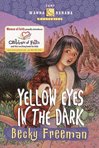 Yellow Eyes in the Dark (Camp Wanna Bannana) (1578563518) by Freeman, Becky