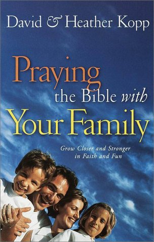9781578563845: Praying the Bible with Your Family