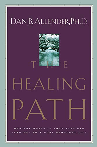 9781578563913: The Healing Path: How the Hurts in Your Past Can Lead You to a More Abundant Life