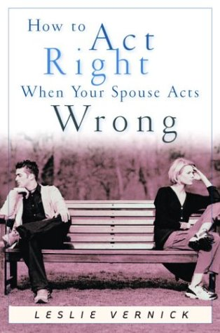 9781578563975: How to Act Right When Your Spouse Acts Wrong (Indispensable Guides for Godly Living)