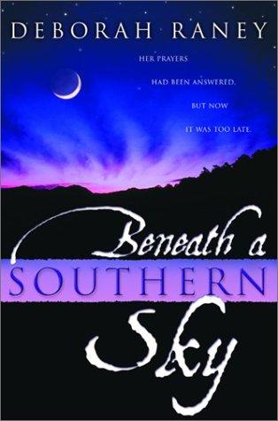 Beneath a Southern Sky (Beneath a Southern Sky Series #1): Deborah Raney