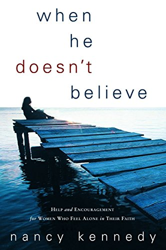 9781578564347: When He Doesn't Believe: Help and Encouragement for Women Who Feel Alone in Their Faith