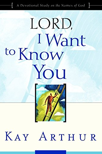 9781578564392: Lord, I Want to Know You: A Devotional Study on the Names of God