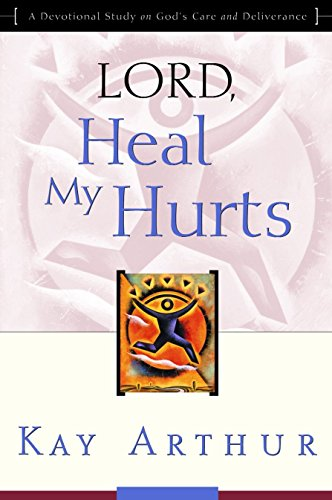 9781578564408: Lord, Heal My Hurts: A Devotional Study on God's Care and Deliverance
