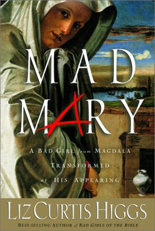 9781578564477: Mad Mary: A Bad Girl from Magdala, Transformed at His Appearing
