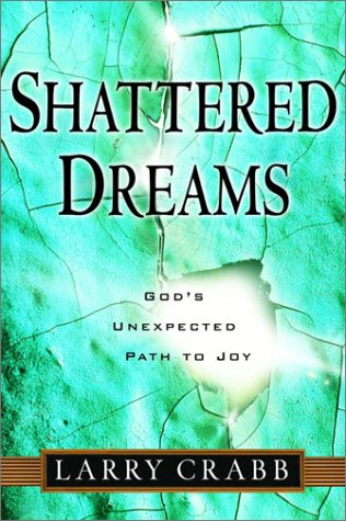 9781578564521: Shattered Dreams: God's Unexpected Pathway to Joy