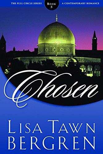 Chosen (Full Circle Series #5): Lisa Tawn Bergren