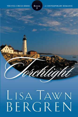 Torchlight (Full Circle Series #2): Lisa Tawn Bergren