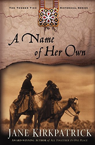 9781578564996: A Name of Her Own (Tender Ties Historical Series #1)