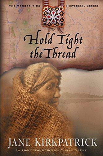 Hold Tight the Thread (Tender Ties Historical Series #3): Kirkpatrick, Jane