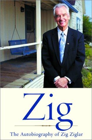 9781578565023: Zig: The Autobiography of Zig Ziglar