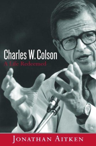 9781578565108: Charles W. Colson: A Life Redeemed