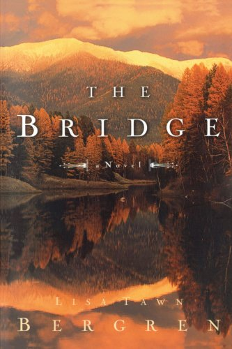 The Bridge: Lisa Tawn Bergren