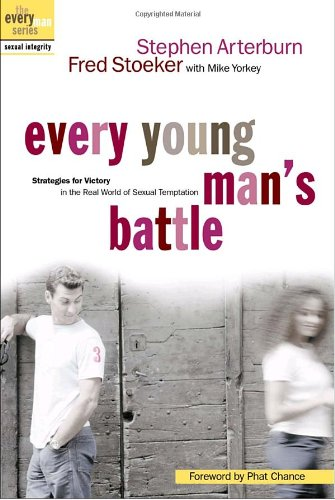 9781578565375: Every Young Man's Battle: Strategies for Victory in the Real World of Sexual Temptation