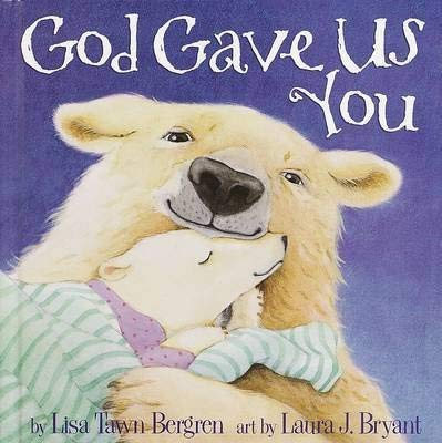 God Gave Us You: Bergren, Lisa Tawn