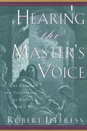 Hearing the Master's Voice: The Comfort and Confidence of Knowing God's Will (1578565642) by Robert Jeffress