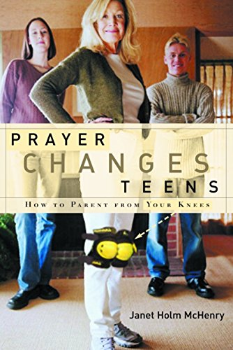 9781578566273: Prayer Changes Teens: How to Parent from Your Knees