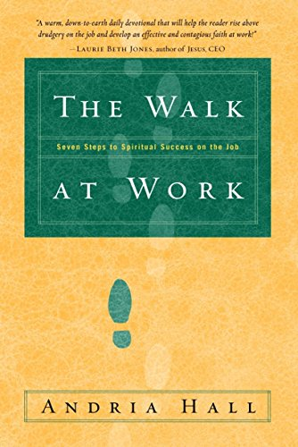 9781578566440: The Walk at Work: Seven Steps to Spiritual Success on the Job
