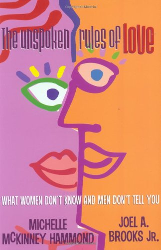 9781578566716: The Unspoken Rules of Love: What Women Don't Know and Men Don't Tell You (Busara Books)