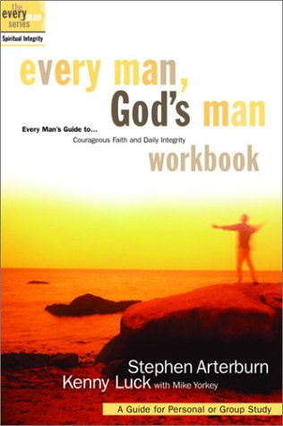 9781578566914: Every Man, God's Man Workbook: Pursuing Courageous Faith and Daily Integrity (The Every Man Series)