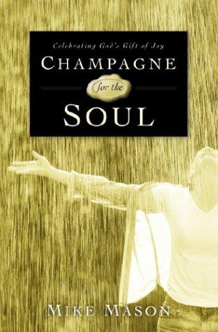 9781578566921: Champagne for the Soul: Celebrating God's Gift of Joy