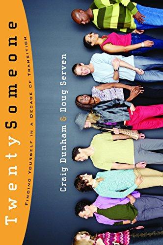 TwentySomeone: Finding Yourself in a Decade of: Dunham, Craig; Serven,