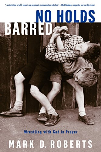9781578567058: No Holds Barred: Wrestling with God in Prayer
