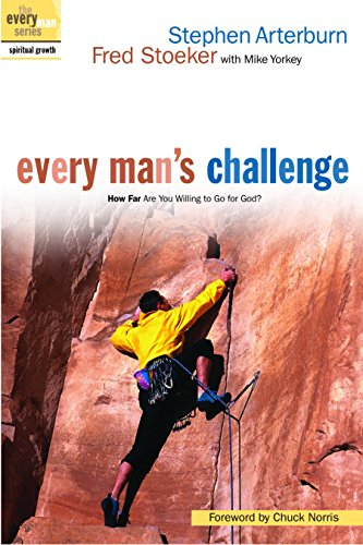 Every Man's Challenge: How Far Are You Willing to Go for God? (The Every Man Series) (9781578567560) by Stephen Arterburn; Fred Stoeker