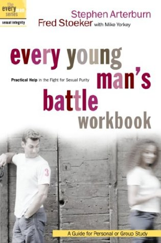 Every Young Man's Battle Workbook: Practical Help in the Fight for Sexual Purity (Everyman: ...