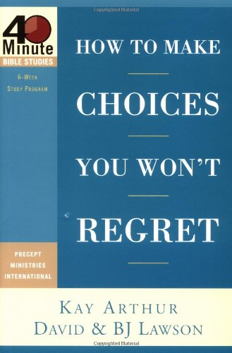 9781578568031: How to Make Choices You Won't Regret (40-Minute Bible Studies)