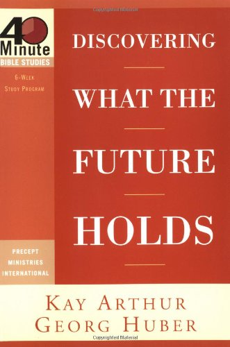 9781578568048: Discovering What the Future Holds (40-Minute Bible Studies)