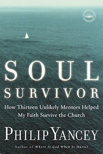 9781578568185: Soul Survivor: How Thirteen Unlikely Mentors Helped My Faith Survive the Church