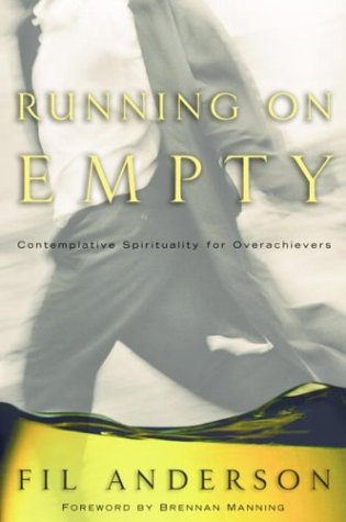 9781578568345: Running on Empty: Contemplative Spirituality for Overachievers