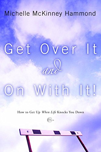 Get Over It and On with It: Michelle McKinney Hammond