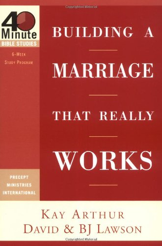 9781578569090: Building a Marriage That Really Works (40-Minute Bible Studies)
