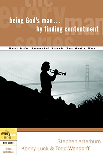 Being God's Man by Finding Contentment (The Every Man Series) (1578569168) by Arterburn, Stephen; Luck, Kenny; Wendorff, Todd