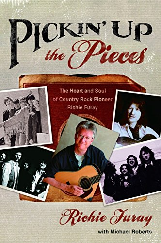 9781578569571: Pickin' Up the Pieces: The Heart and Soul of Country Rock Pioneer Richie Furay