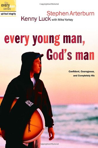 9781578569830: Every Young Man, God's Man: Confident, Courageous, and Completely His (The Every Man Series)